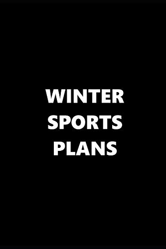2019 Weekly Planner Sports Theme Winter Sports Plans Black White 134 Pages: 2019 Planners Calendars Organizers Datebooks Appointment Books Agendas