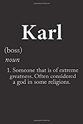 Karl Boss Considered a God in some religions Notebook: Lined Notebook / Journal Gift, Karl journal, 120 Pages, 6 x 9 inches, Karl gifts,  Karl ... Gift, Journal, College Ruled, Karl Last Name