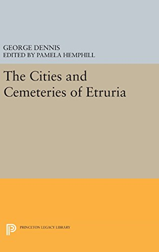 Cities and Cemeteries of Etruria (Princeton Legacy Library)