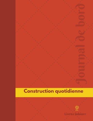 Construction quotidienne Journal de bord: Registre, 126  pages, 21,59 x 27,94 cm par Livres Jobiorr