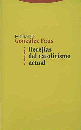 Herejías Del Catolicismo Actual (Estructuras y Procesos. Religión)