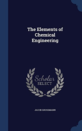 The Elements of Chemical Engineering
