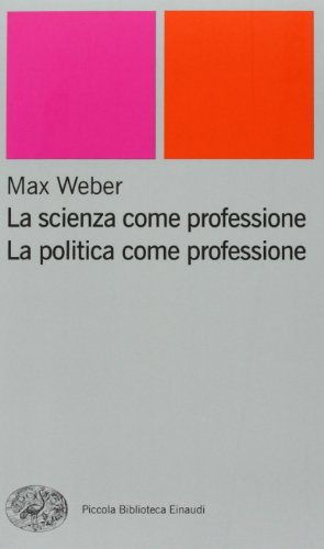 La scienza come professione. La politica come professione