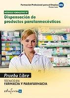Pruebas Libres Para La Obtención Del Título De Técnico De Farmacia Y Parafarmacia: Dispensación De Productos Parafarmacéuticos. Ciclo Formativo De ... Y Parafarmacia (Pp - Practico Profesional)