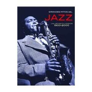 Grandes mitos del jazz/Icons of Jazz: Una Historia En Imagenes 1900-2000 por Dave Gelly