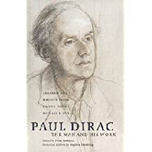 Paul Dirac: The Man and his Work