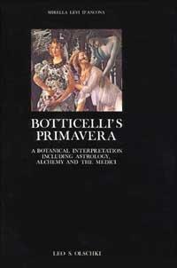 Botticelli's Primavera : A Botanical Interpretation Including Astrology, Alchemy and the Medici (Arte E Archeologia) by Mirella. Levi D'Ancona (1983-08-02)