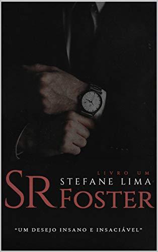 Sr. Foster (Trilogia — Livro Um) (Portuguese Edition) por Stefane Lima