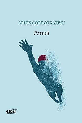 Amua (Poesia Book 43) (Basque Edition) eBook: Gorrotxategi Mujika ...
