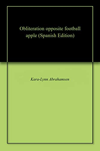 Obliteration opposite football apple (Spanish Edition) -