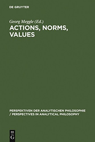Actions, Norms, Values (Perspektiven der Analytischen Philosophie / Perspectives in Analytical Philosophy) (English Edition)