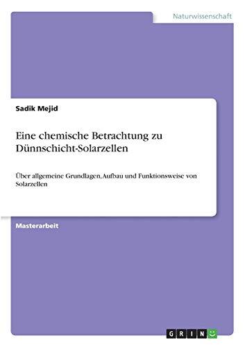 Eine chemische Betrachtung zu Dünnschicht-Solarzellen: Über allgemeine Grundlagen, Aufbau und Funktionsweise von Solarzellen