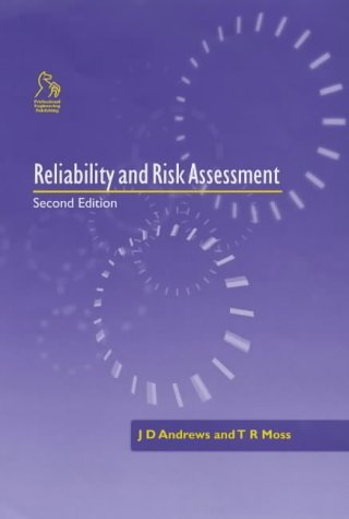 Reliability and Risk Assessment by John J. Andrews (2002-05-22)