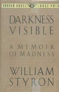 Darkness Visible: A Memoir of Madness (Random House Large Print)