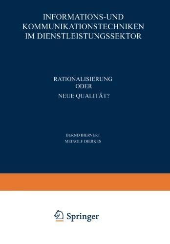 Informations- und Kommunikationstechniken im Dienstleistungssektor: Rationalisierung oder neue Qualität?