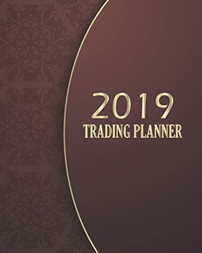 2019 Trading Planner: Monthly Calendar 2019 Trading Planner Books for Beginners Planning Strategies System Signals Plan Forex Future Options Stock ... Guide Journal Book Brown Vintage Cover