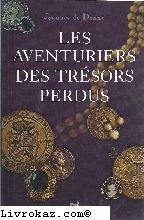LES AVENTURIERS DES TRESORS PERDUS