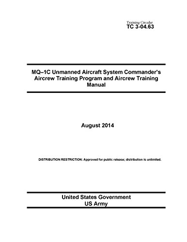 Training Circular TC 3-04.63 MQ-1C Unmanned Aircraft System Commander's Aircrew Training Program and Aircrew Training Manual August 2014 (English Edition) - 0.63