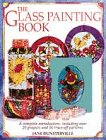 The Glass Painting Book: The Complete Introduction, Including Over 20 Projects and 50 Trace-off Motifs