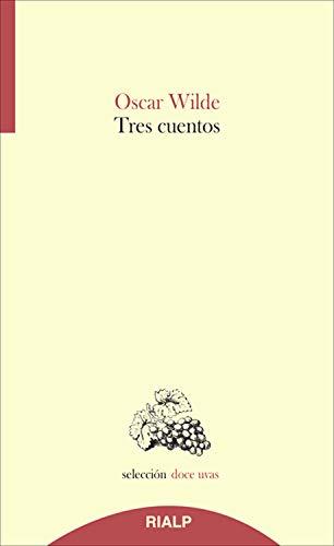 Tres Cuentos (Doce uvas) por Oscar Wilde