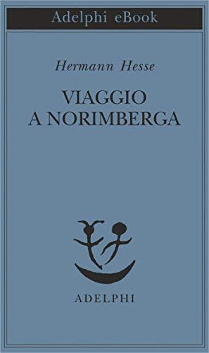 Viaggio a Norimberga (Italian Edition)