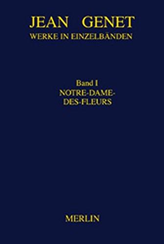 Werkausgabe: Werke in Einzelbänden, Bd.1, Notre-Dame-des-Fleurs