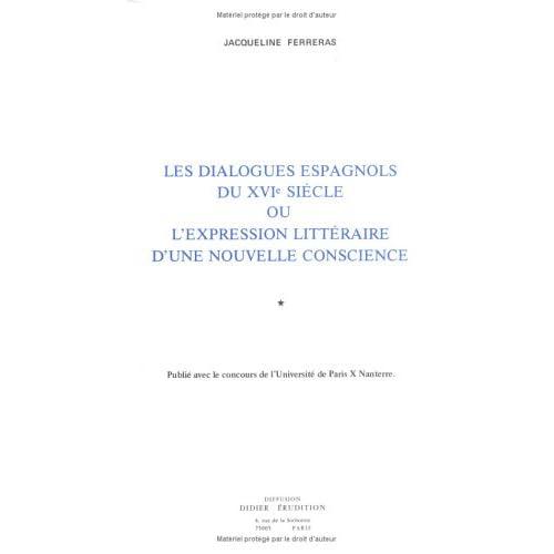 Les Dialogues espagnols du XVIe siècle ou l'expression littéraire d'une nouvelle conscience