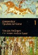 Epochen der Kunst, Neubearbeitung, 5 Bde, Bd.1, Von den Anfängen zur byzantinischen Kunst