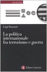 La politica internazionale fra terrorismo e guerra di Luigi Bonanate