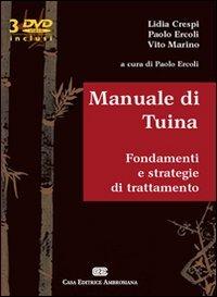 Manuale di Tuina. Fondamenti e strategie di trattamento. Con 3 DVD