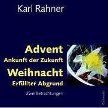 Advent – Ankunft der Zukunft. Weihnacht – Erfüllter Abgrund: Zwei Betrachtungen