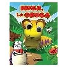 Huga, la oruga / Huga, the Caterpillar (Ojos locos / Crazy Eyes)