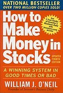 [ HOW TO MAKE MONEY IN STOCKS: A WINNING SYSTEM IN GOOD TIMES AND BAD BY O'NEIL, WILLIAM J.](AUTHOR)PAPERBACK