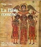 La Bible romane - Chefs-d'oeuvre de l'enluminure