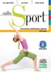 sullo Sport: conoscenza, padronanza, rispetto del corpo.