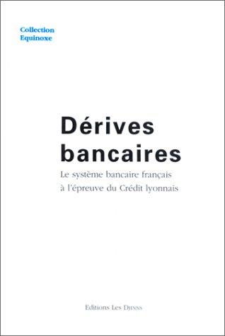derives-bancaires-le-systeme-bancaire-francais-a-lepreuve-du-credit-lyonnais-equinoxe