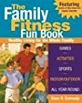 The Family Fitness Fun Book: Healthy...