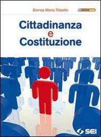 Cittadinanza e Costituzione. Per le Scuole superiori. Con espansione online