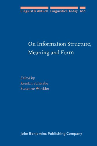 On Information Structure, Meaning and Form: Generalizations across languages (Linguistik Aktuell/Linguistics Today)