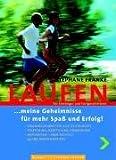 Laufen ... Meine Geheimnisse für mehr Spaß und Erfolg - Stephane Franke