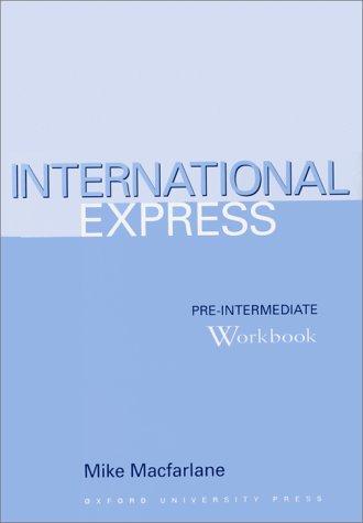 International Express: Pre-Intermediate: Workbook: With Key par Mike Macfarlane