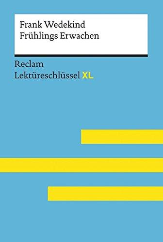 Frühlings Erwachen von Frank Wedekind: Lektüreschlüssel mit Inhaltsangabe, Interpretation,...