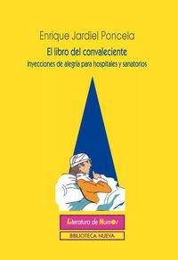 El libro del convaleciente : inyecciones de alegría para hospitales y sanatorios