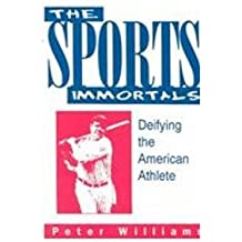 The Sports Immortals: Deifying the American Athlete