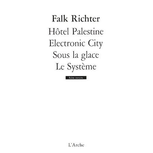 Hôtel Palestine / Electronic city / Sous la glace / Le système
