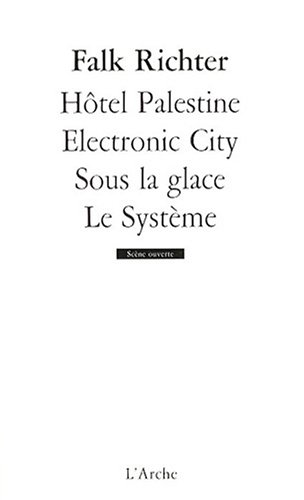 Hôtel Palestine / Electronic City / Sous la Glace / le Systeme par Richter Falk