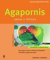 Agapornis: Sanos y Felices / Healthy and Happy (Manuales Mascotas En Casa / Pets at Home Manuals)