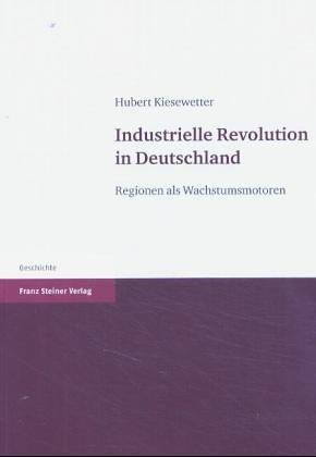 Industrielle Revolution in Deutschland: Regionen als Wachstumsmotoren