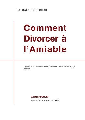 Comment Divorcer A L Amiable L Essentiel Pour Aboutir A Une