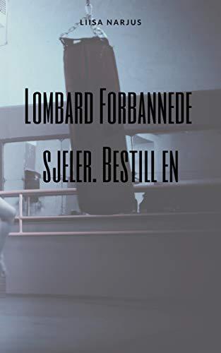 Lombard Forbannede sjeler. Bestill en (Norwegian Edition)